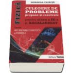 Fizica, culegere de probleme propuse si rezolvate pentru clasa a IX-a si BACALAUREAT (Contine: Mic breviar teoretic si formule)