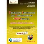 Tehnologia Informatiei si a Comunicatiilor. Manual pentru clasa a VIII-a (Pascal si C++)