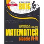 MATEMATICA. OLIMPIADE SI CONCURSURI SCOLARE 2016. CLASELE IV-VI - Super Mate