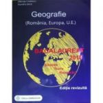 Bacalaureat Geografie 2018. Sinteze, teste, rezolvari (Romania, Europa, Uniunea Europeana) - Albinita Costescu