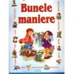 Bunele maniere pentru copii. Editie ilustrata