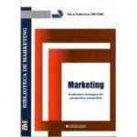 Marketing. O abordare strategica din perspectiva competitiei ( Anca Francisca Cruceru)