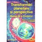 Transformări Planetare și Perspective: Mesaje de la Fondatori - Ediția a 2-a revizuită și adăugită 2018 (Sal Rachele)