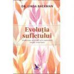 Evoluția sufletului. Vindecarea spirituală prin explorarea vieților anterioare