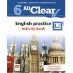 All Clear 6, L2 - Curs de Limba engleza, Limba moderna 2 - Auxiliar pentru clasa a VI-a. English practice - Activity book