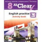 All Clear 8. English practice L2. Activity Book. Auxiliar pentru clasa a VIII-a