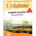 Motivate 8 L1, Curs de Limba engleza, Limba moderna 1 - Auxiliar pentru clasa a VIII-a. English practice - Activity book
