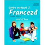 Franceza Limba moderna 2. Caiet de lucru pentru clasa a VI-a (Editia 2018)