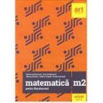 Bacalaureat 2019 - Matematica M2 CLUBUL MATEMATICENILOR -40 de teste insotite de solutii si bareme (Filierea teoretica, profilul real, specializarea stiinte ale naturii, filiera tehnologica, toate profiluril
