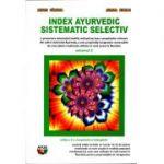 Index ayurvedic sistematic selectiv - volumul 1 (editia a 2-a)