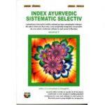 Index ayurvedic sistematic selectiv - volumul II (editia a 2-a completata si imbogatita)