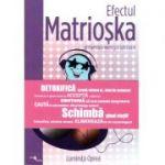 Efectul Matrioska. Detoxifierea mintii si a sufletului - Luminita Oprea