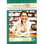 Eseuri de nota 10 - Literatura romana, pregatire pentru bacalaureat (Aurelia Nedelcu)