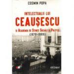 Intelectualii lui Ceausescu si academia de stiinte sociale si politice