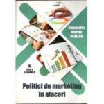 Politici de marketing în afaceri, Alexandru-Mircea Nedelea
