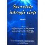 Secretele intregii vietii, Volumul 1