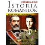 Istoria romanilor. Notiuni teoretice. Grile comentate, Academia de Politie, - Cornelia Bold