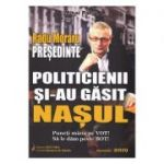 Radu Moraru presedinte. Politicienii si-au gasit nasul