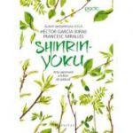 Shinrin-yoku, Arta japoneză a băilor de pădure, Francesc Miralles, Héctor García (Kirai)