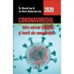 Coronavirusul, intre adevar stiintific si teorii ale conspiratiei - Dr. Bernd Lee, Jo-Anne Anderson-Lee