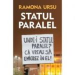 Statul paralel - Ramona Ursu