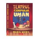 Teatrul Corpului Uman Maris Wicks