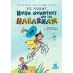 Noile aventuri ale lui Habarnam - I. P. Nosov