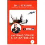 Am vânat OZN-uri și extratereștri, Emil Strainu