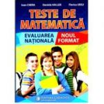 Teste de matematica. Evaluarea nationala. Noul format - Ioan Chera, Daniela Haller, Florica Ursu