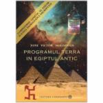 Programul Terra in Egiptul Antic: Pachet 3 carti - Toni Victor Moldovan