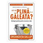 CAT DE PLINA TI-E GALEATA?