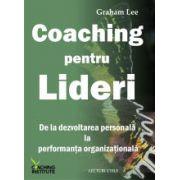 Coaching pentru lideri - De la dezvoltarea personala la performanta organizationala