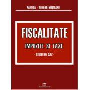 Fiscalitate. Impozite si taxe- Studii de caz