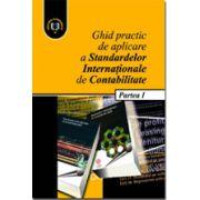 Ghid practic de aplicare a Standardelor Internationale de Contabilitate, Partea I