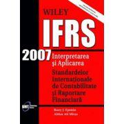 IFRS 2007 - Interpretarea si aplicarea Standardelor Internationale de Contabilitate si Raportare Financiara (include rezumatul prevederilor US Gaap vs IFRS)