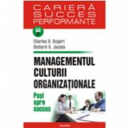 Managementul culturii organizationale. Pasi spre succes