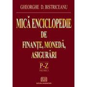 Mica enciclopedie de finante, moneda, asigurari - Literele P-Z, Vol. 3