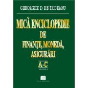 Mică enciclopedie de finanţe, monedă, asigurări – Vol. 1 (Literele A – C)