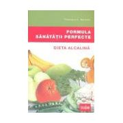 Formula sănătăţii perfecte - Dieta alcalină