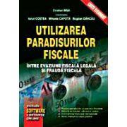 Utilizarea paradisurilor fiscale - intre evaziune fiscala legala si frauda fiscala (include sofware + resurse online)