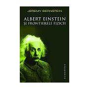 Albert Einstein si frontierele fizicii