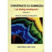 Conversatii cu Dumnezeu - un dialog neobisnuit. Volumul II
