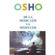 De la medicatie la meditatie - Despre cum ajuta meditatia sanatatii fizice si psihice