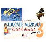 Educatie muzicala. Caietul elevului pentru clasa a III-a - Sofica
