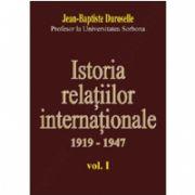 ISTORIA RELAŢIILOR INTERNAŢIONALE - 1919-1947 vol. I