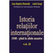 ISTORIA RELAŢIILOR INTERNAŢIONALE - 1948-pînă în zilele noastre vol. II