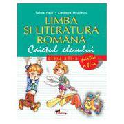 Limba si literatura romana. Caietul elevului. Partea a II-a - Pitila
