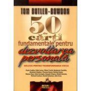 50 de cărţi fundamentale pentru dezvoltarea personală: SOLUŢII PENTRU TRANSFORMAREA VIEŢII