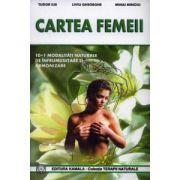 Cartea femeii: 10+1 modalităţi naturale de înfrumuseţare şi armonizare