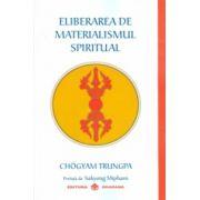Eliberarea de materialismul spiritual